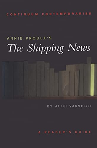 9780826452337: Annie Proulx's The Shipping News (Continuum Contemporaries Series)