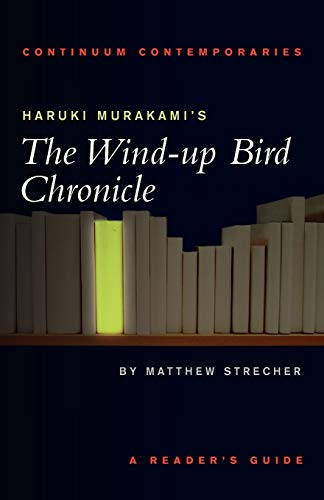 9780826452399: Haruki Murakami's The Wind-up Bird Chronicle: A Reader's Guide (Continuum Contemporaries)