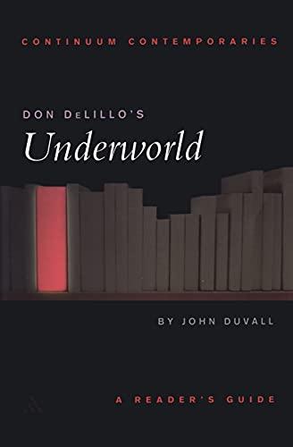 9780826452412: Don DeLillo's Underworld: A Reader's Guide (Continuum Contemporaries)