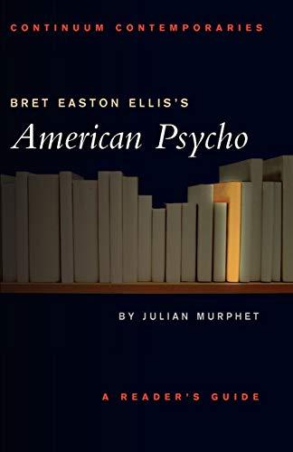 9780826452450: Bret Easton Ellis's American Psycho (Continuum Contemporaries Series)