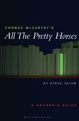 9780826452467: Cormac McCarthy's All the Pretty Horses: A Reader's Guide (Continuum Contemporaries)