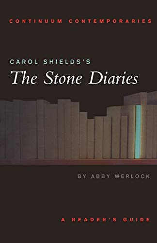 9780826452498: Carol Shields's The Stone Diaries: A Reader's Guide (Continuum Contemporaries)