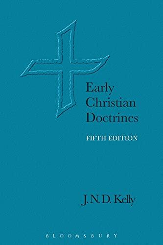 Early Christian Doctrines: Kelly, J. N. D.