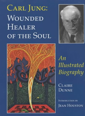 9780826453051: Carl Jung: Wounded Healer of the Soul - An Illustrated Biography