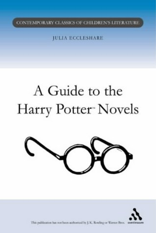 9780826453167: A Guide to the Harry Potter Novels (Contemporary Classics in Children's Literature)