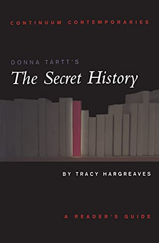 9780826453204: Donna Tartt's The Secret History: A Reader's Guide (Continuum Contemporaries)