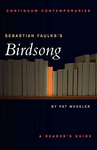 9780826453235: Sebastian Faulks's Birdsong (Continuum Contemporaries Series)