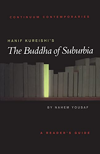 9780826453242: Hanif Kureishi's The Buddha of Suburbia (Continuum Contemporaries Series)