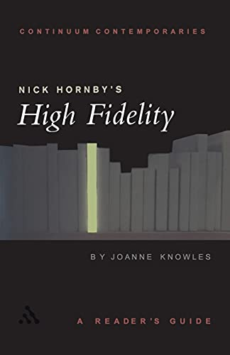 9780826453259: Nick Hornby's High Fidelity: A Reader's Guide (Continuum Contemporaries)