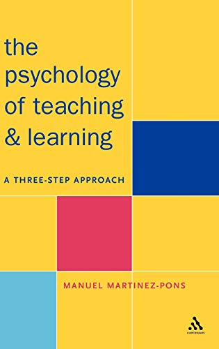 9780826453549: Psychology of Teaching and Learning: A Three Step Approach