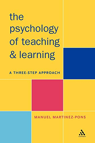 9780826453556: Psychology of Teaching and Learning: A Three Step Approach