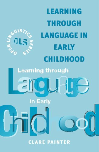 9780826454508: Learning Through Language (in Early Childhood) (Open Linguistics Series)