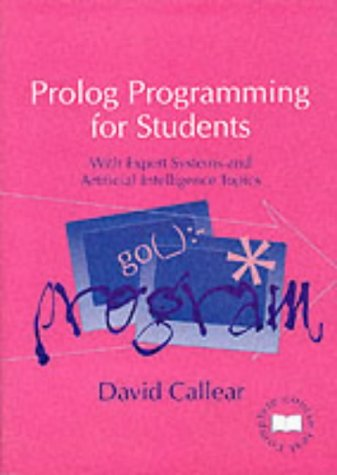 9780826454966: Prolog Programming for Students: With Expert Systems and Artificial Intelligence Topics