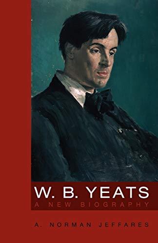 9780826455246: W. B. Yeats: A New Biography