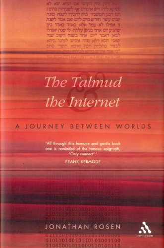 The Talmud the Internet: A Journey Between Worlds: Rosen, Jonathan