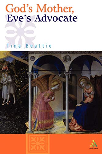 God's Mother, Eve's Advocate (Paperback): Tina Beattie