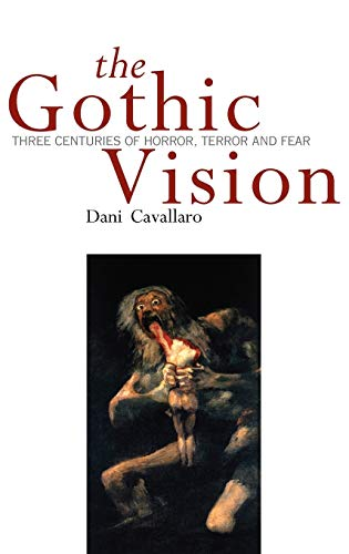 9780826456014: The Gothic Vision: Three Centuries of Horror, Terror and Fear