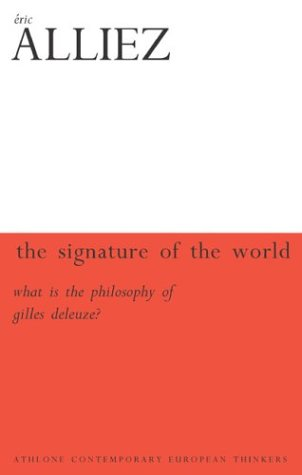 9780826456205: The Signature Of The World: Or, What Is Deleuze And Guattari's Philosophy? (Athlone Contemporary European Thinkers)