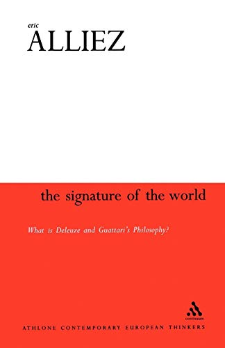 9780826456212: Signature of the World: 'What is Deleuze and Guattari's Philosophy? (Athlone Contemporary European Thinkers)