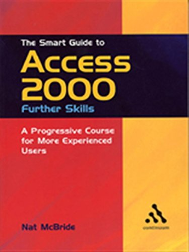 The Smart Guide to Access 2000: Further Skills (Paperback): Nat Mcbride