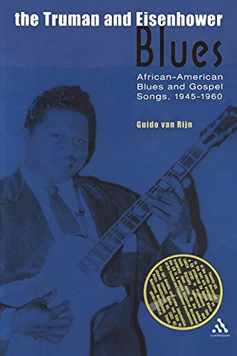9780826456588: The Truman and Eisenhower Blues: African-American Blues and Gospel Songs, 1945-1960 (Underground/Overground)