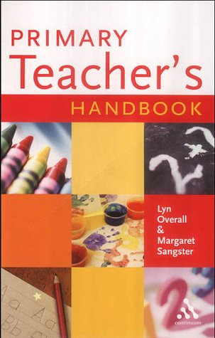 Primary Teacher's Handbook (0826456774) by Overall, Lyn; Sangster, Margaret