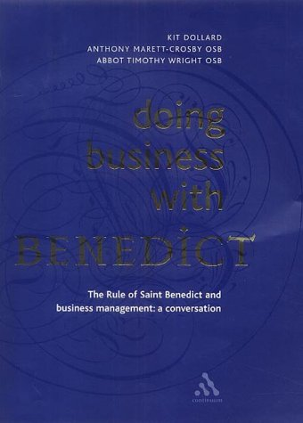 9780826456892: Doing Business with Benedict: The Rule of Saint Benedict and Business Management: A Conversation