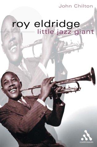 Roy Eldridge, Little Jazz Giant (Bayou Jazz: Chilton, John
