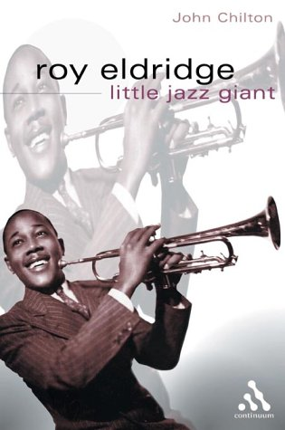Roy Eldridge, Little Jazz Giant (Bayou Jazz Lives): Chilton, John