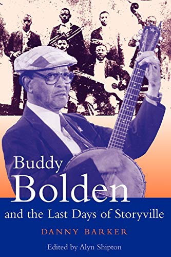 9780826457028: Buddy Bolden and the Last Days of Storyville (Bayou Jazz Lives)