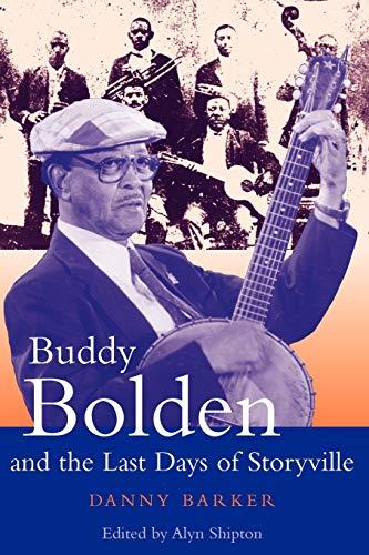 9780826457028: Buddy Bolden and the Last Days of Storyville (Bayou Jazz Lives)