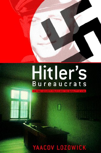 9780826457110: Hitler's Bureaucrats: The Nazi Security Police and the Banality of Evil