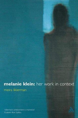9780826457707: Melanie Klein: Her Work in Context