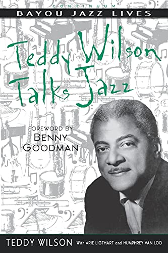 9780826457974: Teddy Wilson Talks Jazz: The Autobiography of Teddy Wilson (Bayou Jazz Lives)