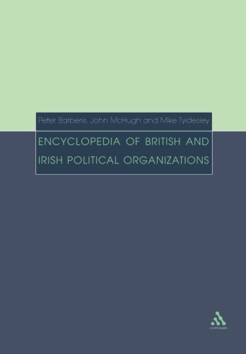 9780826458148: Encyclopedia of British and Irish Political Organizations: Parties, Groups And Movements Of The 20Th Century