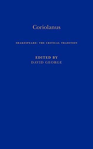Coriolanus, 1687-1940 (Shakespeare: The Critical Tradition): George, David