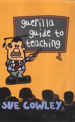 9780826458360: Guerilla Guide to Teaching