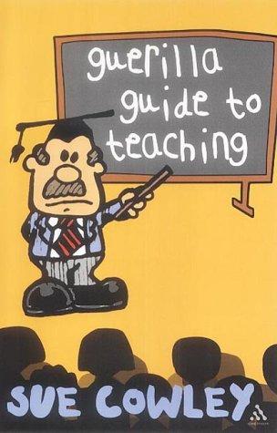 9780826458377: Guerilla Guide to Teaching
