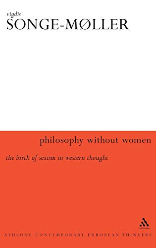 9780826458483: Philosophy Without Women: The Birth of Sexism in Western Thought (Athlone Contemporary European Thinkers)