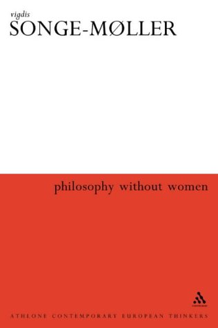 9780826458490: Philosophy Without Women: The Birth of Sexism in Western Thought (Athlone Contemporary European Thinkers S.)