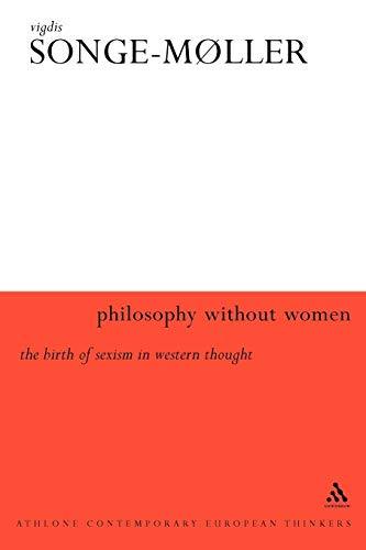 9780826458490: Philosophy Without Women: The Birth of Sexism in Western Thought (Athlone Contemporary European Thinkers)
