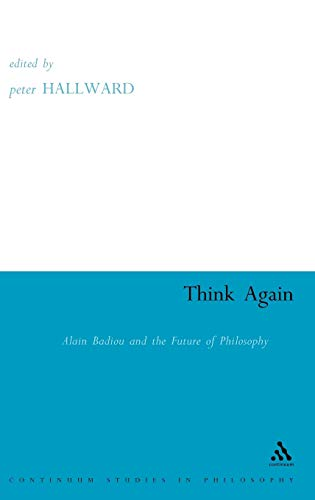 9780826459060: Think Again: Alain Badiou and the Future of Philosophy (Athlone Contemporary European Thinkers)
