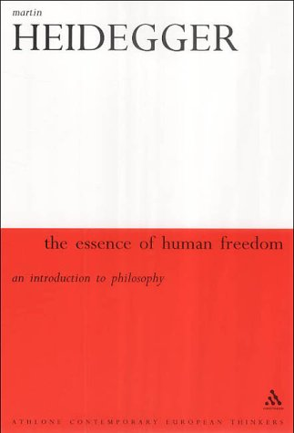 The essence of human freedom : an introduction to philosophy.: Heidegger, Martin.