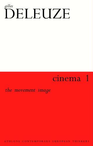 Cinema 1: The Movement Image: Gilles Deleuze