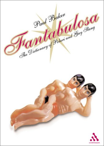 9780826459619: Fantabulosa: Dictionary of Polari and Gay Slang