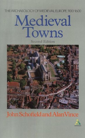 9780826460028: Medieval Towns: The Archaeology of British Towns in their European Setting (STUDIES IN THE ARCHAEOLOGY OF MEDIEVAL EUROPE)