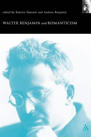 9780826460202: Walter Benjamin and Romanticism (Walter Benjamin Studies Series)