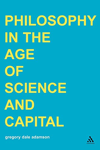 9780826460325: Philosophy in the Age of Science and Capital (Transversals: New Directions in Philosophy)