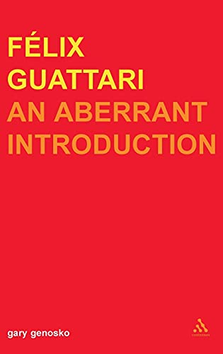 9780826460332: Felix Guattari: An Aberrant Introduction (Transversals: New Directions in Philosophy)