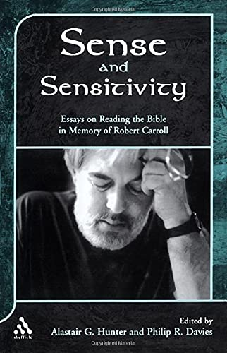 9780826460493: Sense and Sensitivity: Essays on Biblical Prophecy, Ideology and Reception in Tribute to Robert Carroll (Journal for the Study of the Old Testament Supplement)